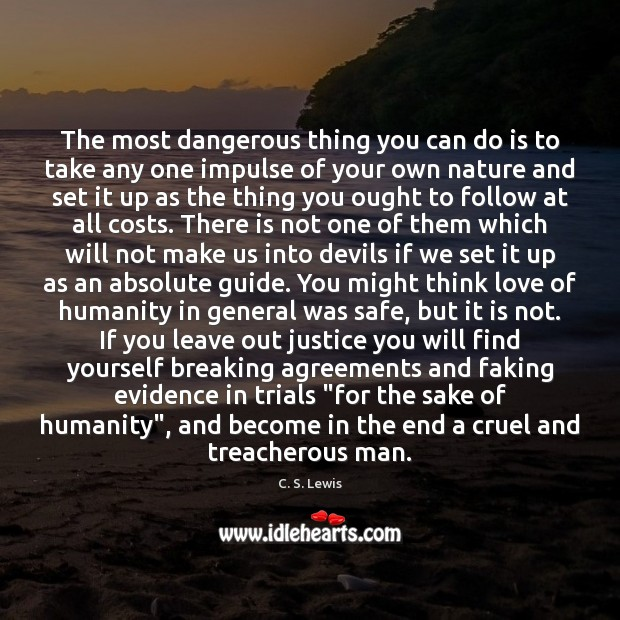 The most dangerous thing you can do is to take any one Image