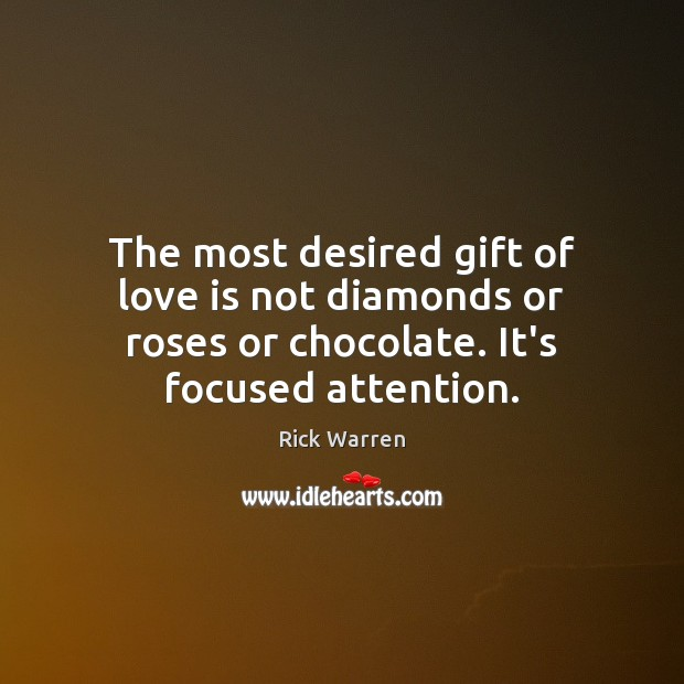 The most desired gift of love is not diamonds or roses or Image