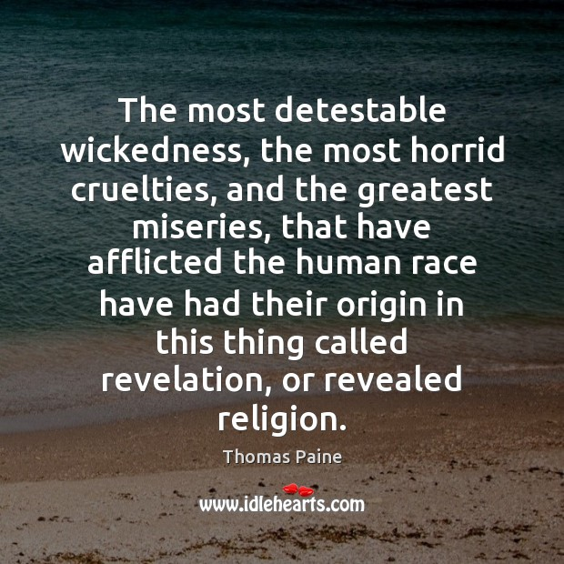 Image, The most detestable wickedness, the most horrid cruelties, and the greatest miseries,