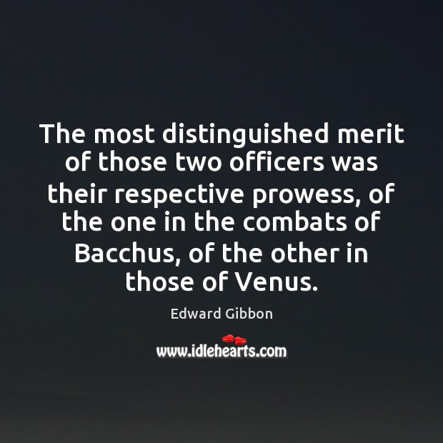 Image, The most distinguished merit of those two officers was their respective prowess,