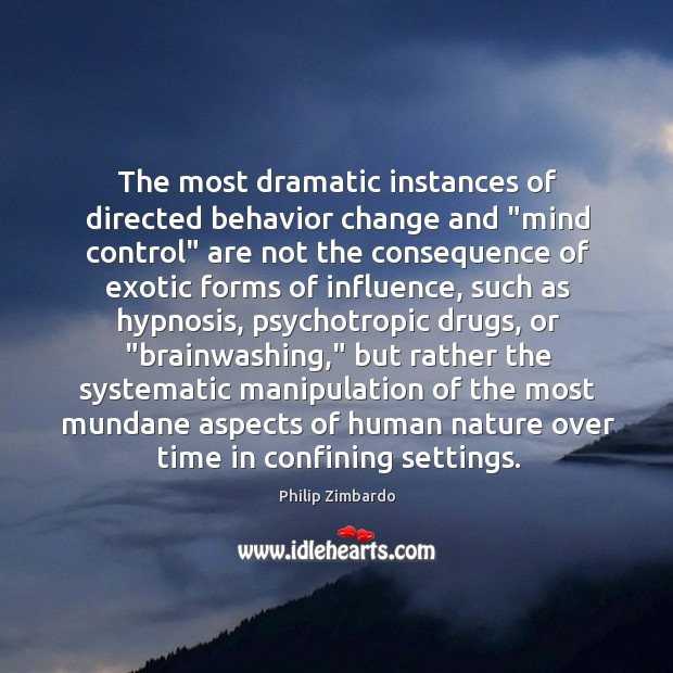 "Image, The most dramatic instances of directed behavior change and ""mind control"" are"