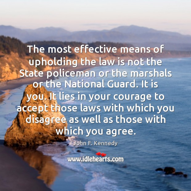 Image, The most effective means of upholding the law is not the State