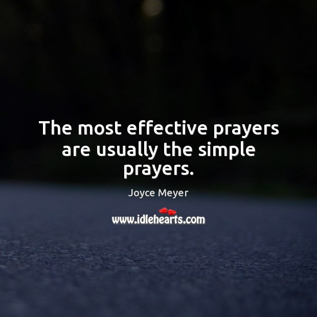 Image, The most effective prayers are usually the simple prayers.