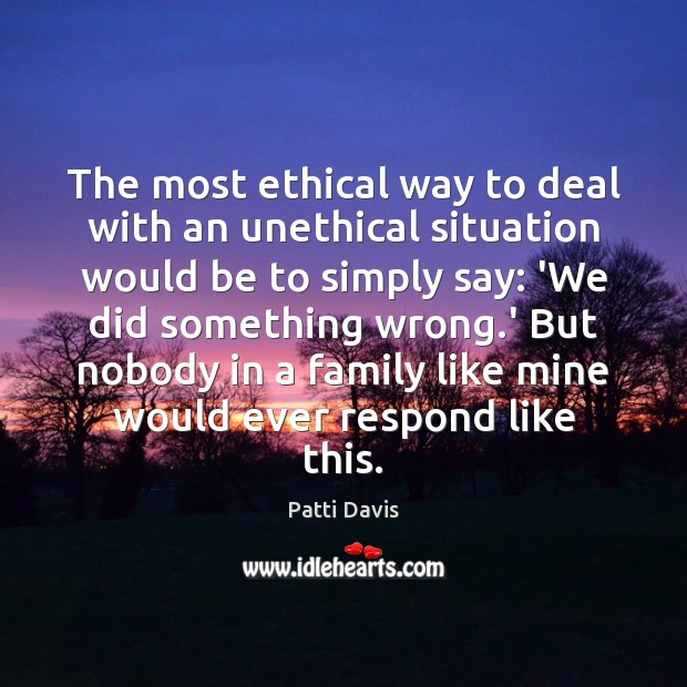 The most ethical way to deal with an unethical situation would be Image