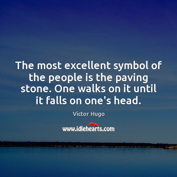 The most excellent symbol of the people is the paving stone. One Image
