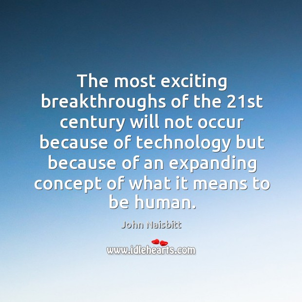Image, The most exciting breakthroughs of the 21st century will not occur