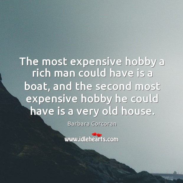 The most expensive hobby a rich man could have is a boat, and the second most expensive Image