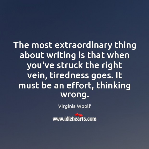 Image, The most extraordinary thing about writing is that when you've struck the