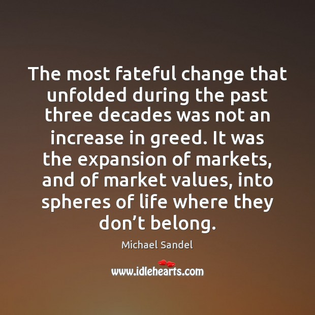 The most fateful change that unfolded during the past three decades was Image