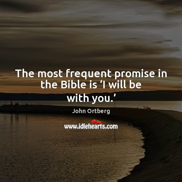 Image, The most frequent promise in the Bible is 'I will be with you.'