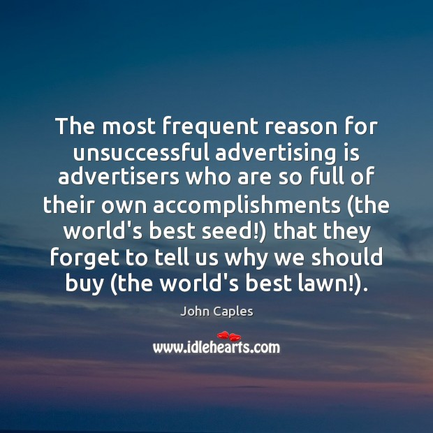 Image, The most frequent reason for unsuccessful advertising is advertisers who are so