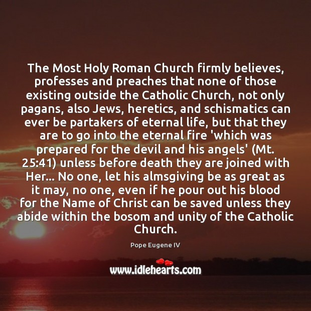 Image, The Most Holy Roman Church firmly believes, professes and preaches that none
