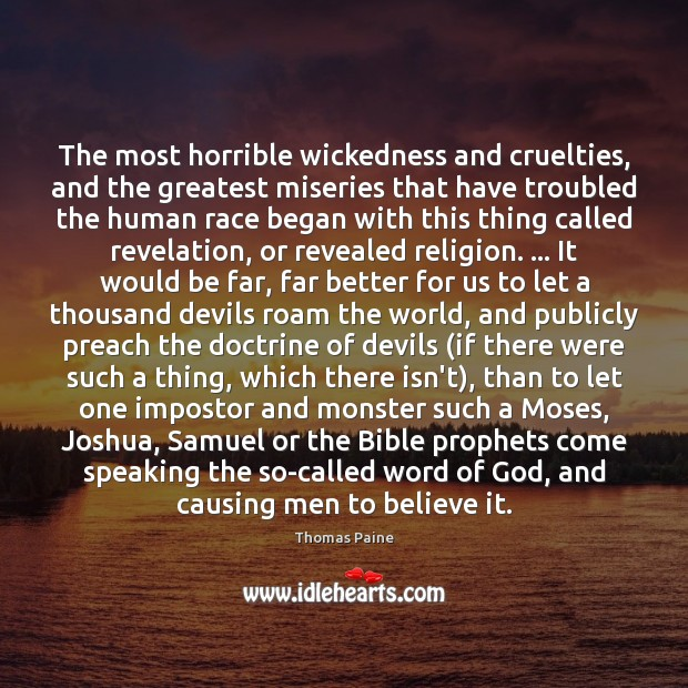 The most horrible wickedness and cruelties, and the greatest miseries that have Image