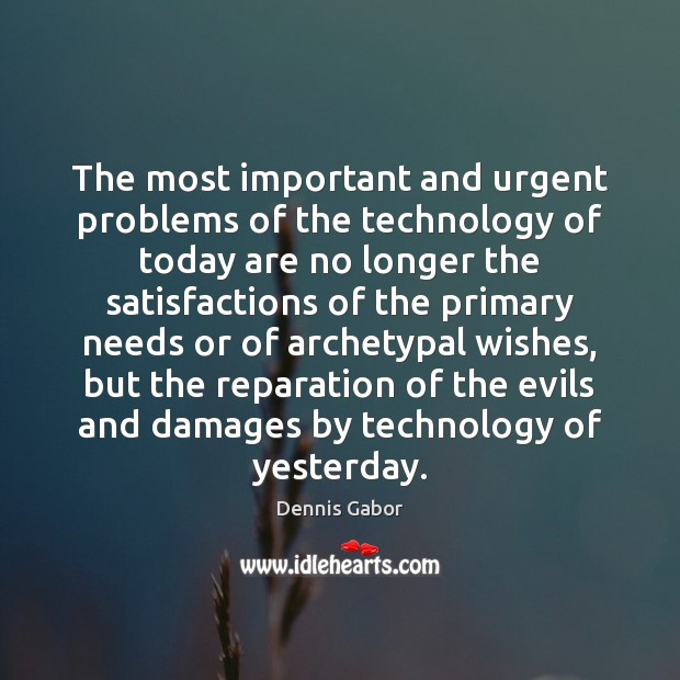 Image, The most important and urgent problems of the technology of today are