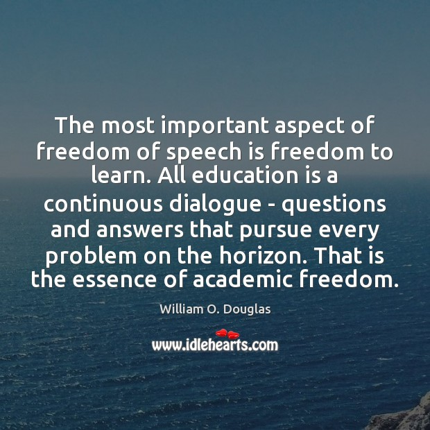 Image, The most important aspect of freedom of speech is freedom to learn.