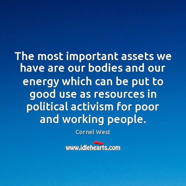 Image, The most important assets we have are our bodies and our energy