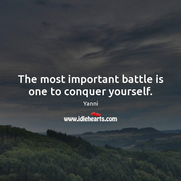 The most important battle is one to conquer yourself. Image