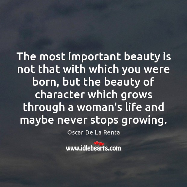 The most important beauty is not that with which you were born, Oscar De La Renta Picture Quote