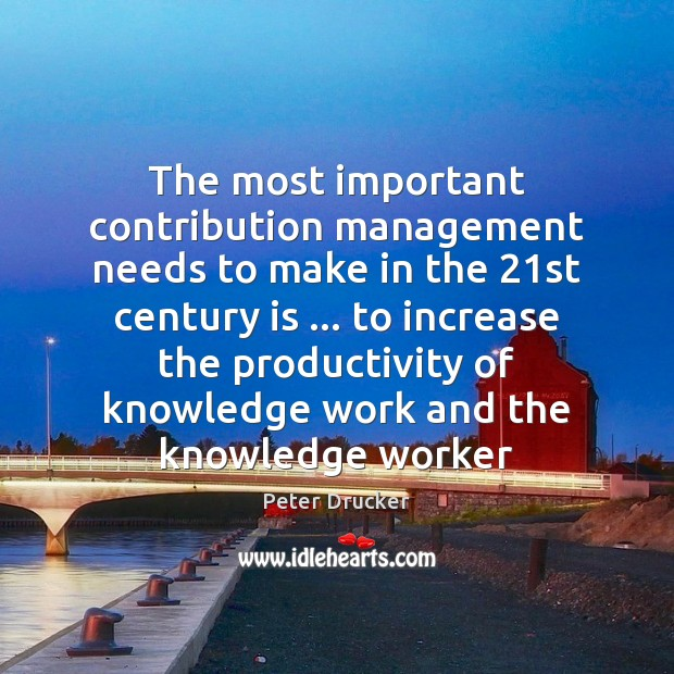 The most important contribution management needs to make in the 21st century Image