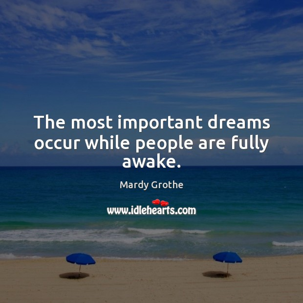 Image, The most important dreams occur while people are fully awake.