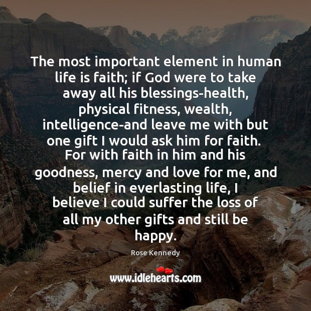 The most important element in human life is faith; if God were Image