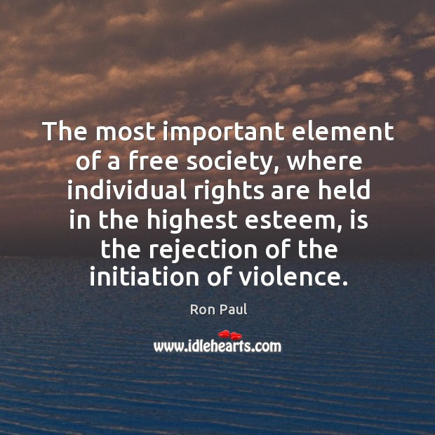 The most important element of a free society, where individual rights are held in the highest esteem Image