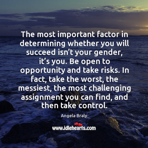 Image, The most important factor in determining whether you will succeed isn't