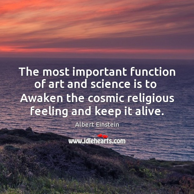 Image, The most important function of art and science is to  Awaken the