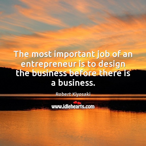 The most important job of an entrepreneur is to design the business Image