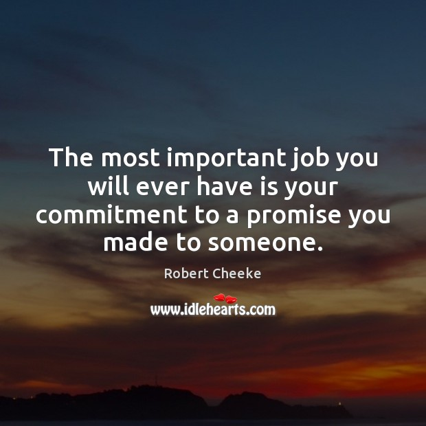 The most important job you will ever have is your commitment to Image