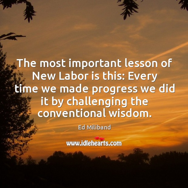 The most important lesson of new labor is this: every time we made progress. Image