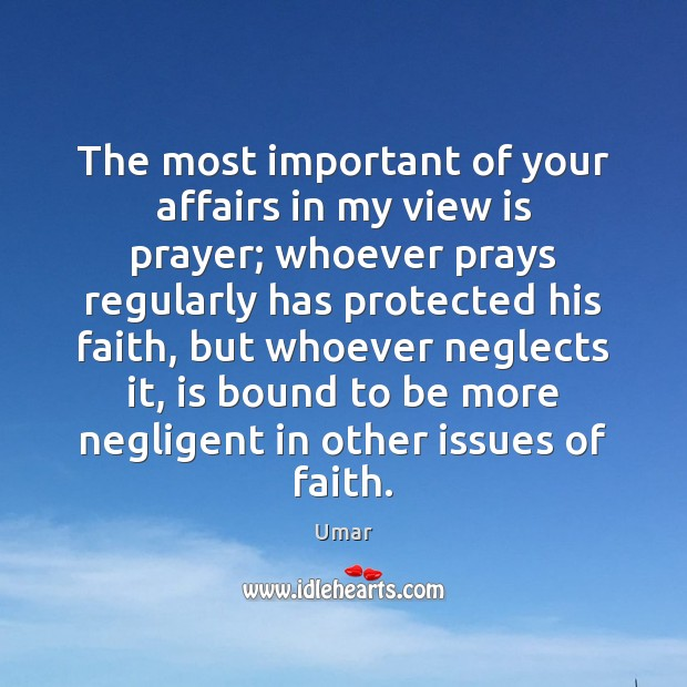 The most important of your affairs in my view is prayer; whoever Image