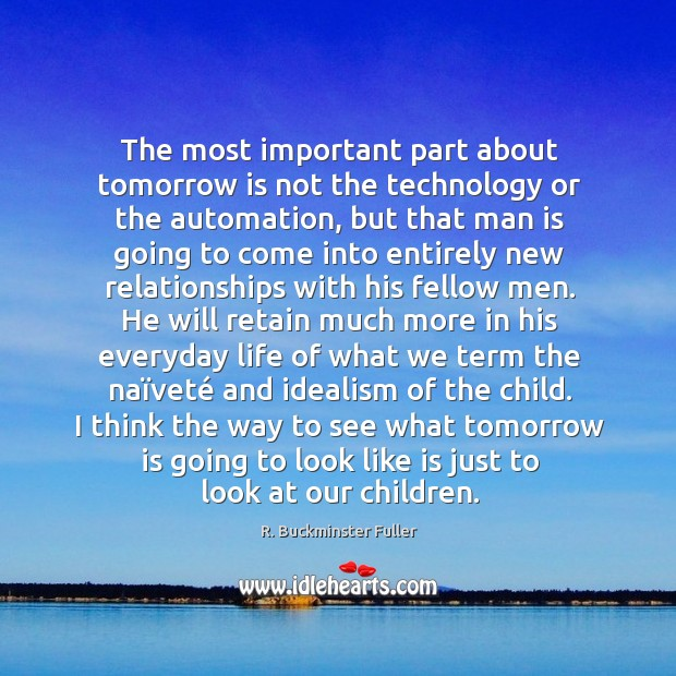 The most important part about tomorrow is not the technology or the Image