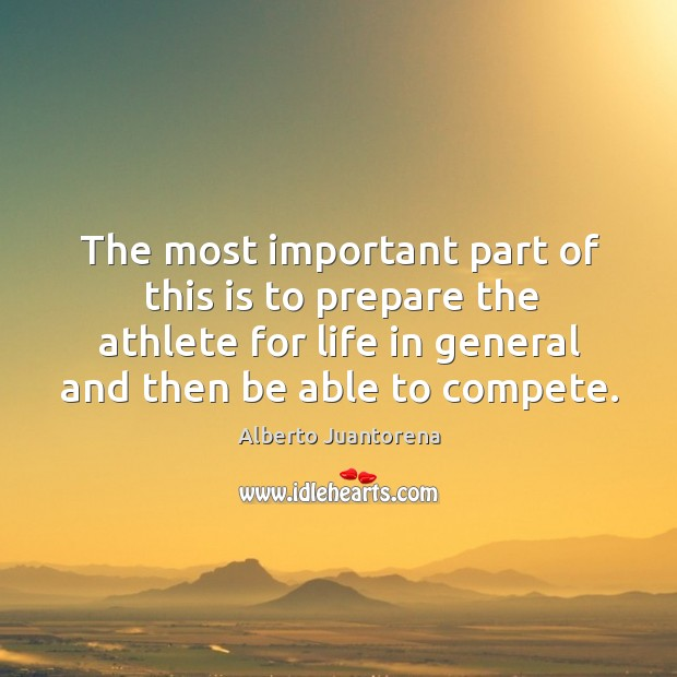 Image, The most important part of this is to prepare the athlete for life in general and then be able to compete.