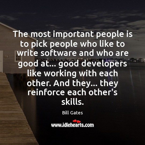 The most important people is to pick people who like to write Image