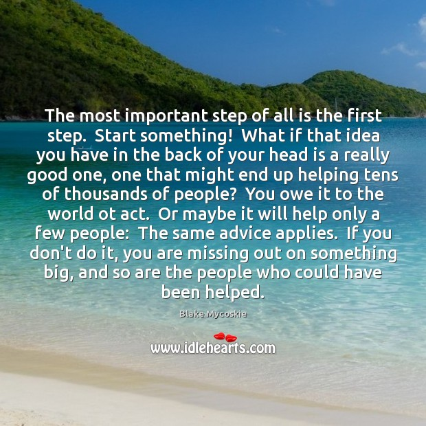 Image, The most important step of all is the first step.  Start something!