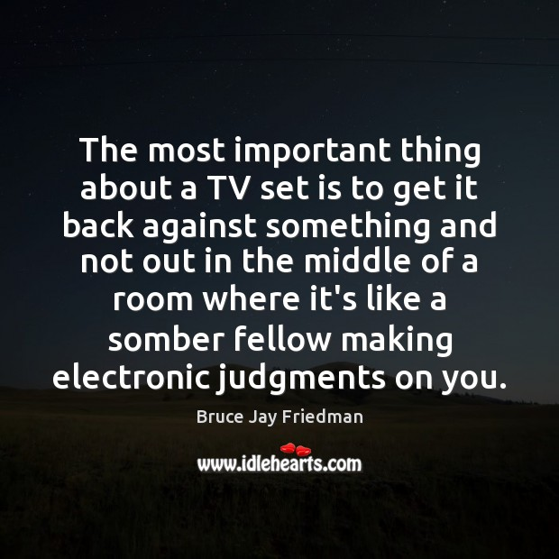 Image, The most important thing about a TV set is to get it