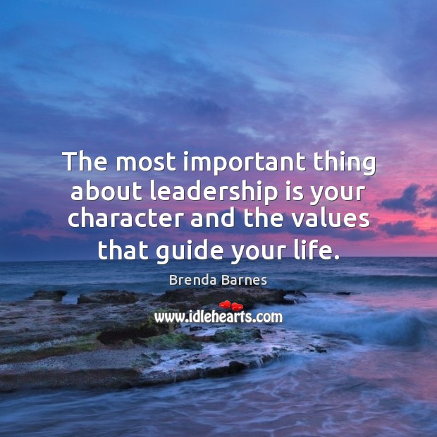 Image, The most important thing about leadership is your character and the values