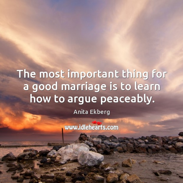 Image, The most important thing for a good marriage is to learn how to argue peaceably.