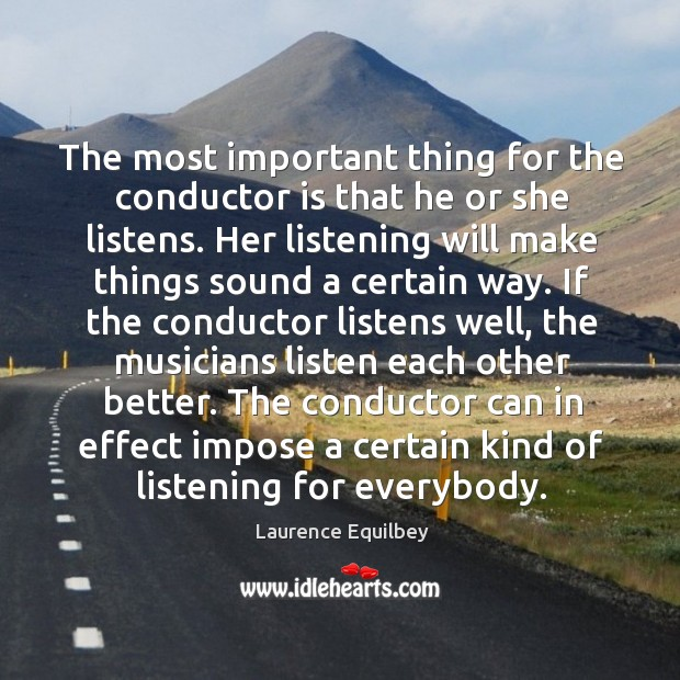 The most important thing for the conductor is that he or she Image