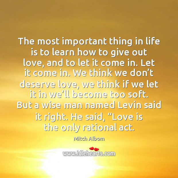 The most important thing in life is to learn how to give Mitch Albom Picture Quote