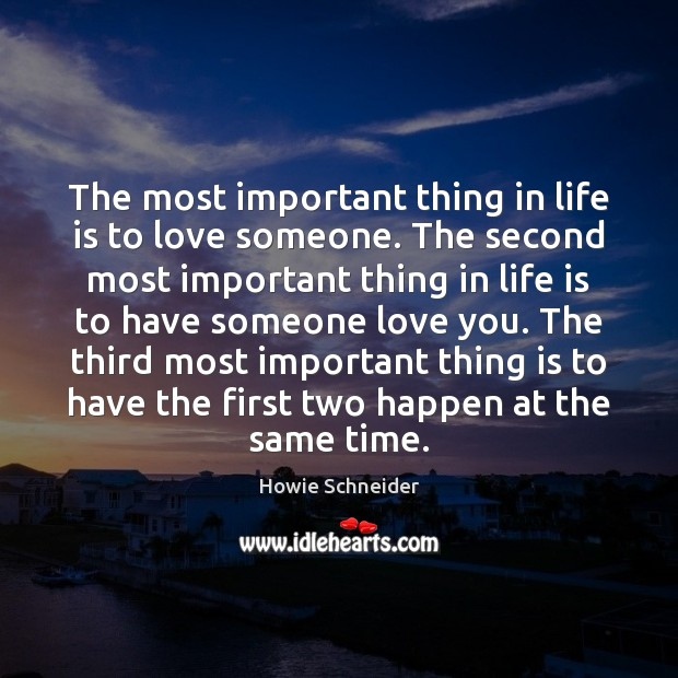 The most important thing in life is to love someone. The second Image