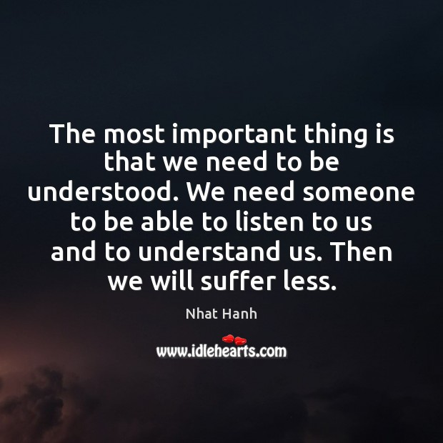 The most important thing is that we need to be understood. We Image
