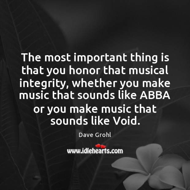 Image, The most important thing is that you honor that musical integrity, whether