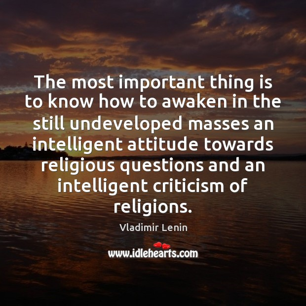 The most important thing is to know how to awaken in the Vladimir Lenin Picture Quote