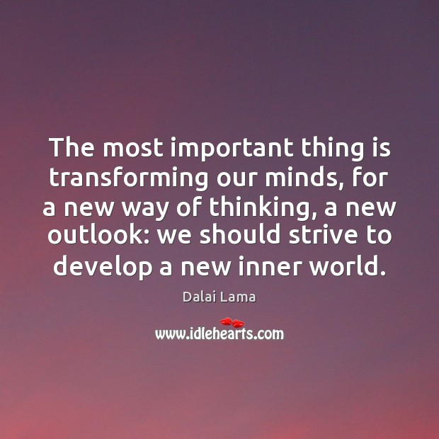 The most important thing is transforming our minds, for a new way Image