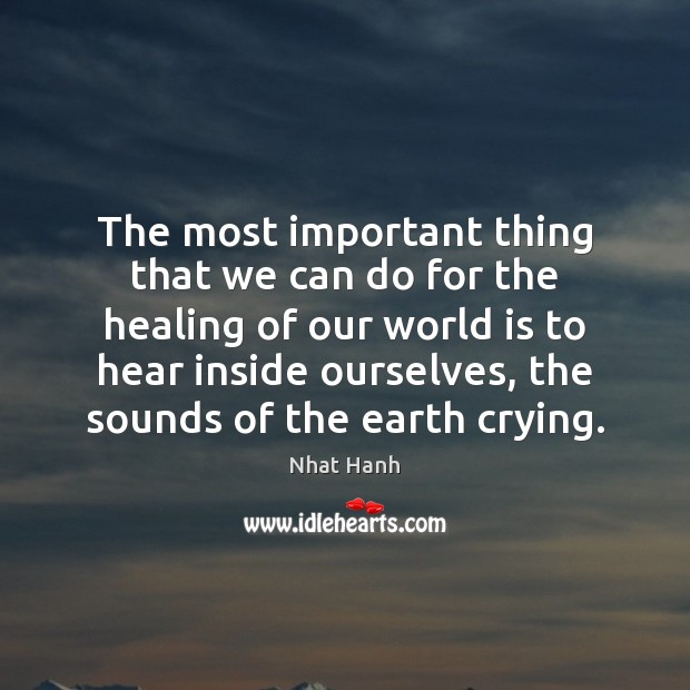 Image, The most important thing that we can do for the healing of