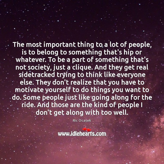Image, The most important thing to a lot of people, is to belong