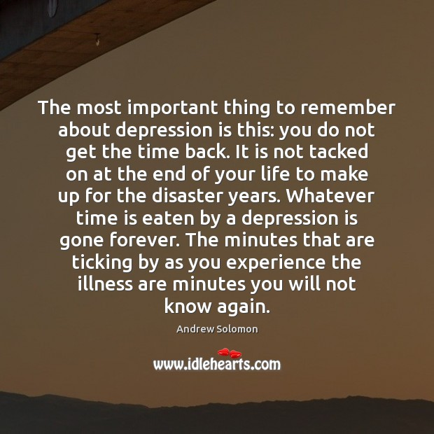 The most important thing to remember about depression is this: you do Depression Quotes Image