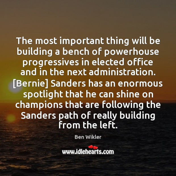 Image, The most important thing will be building a bench of powerhouse progressives